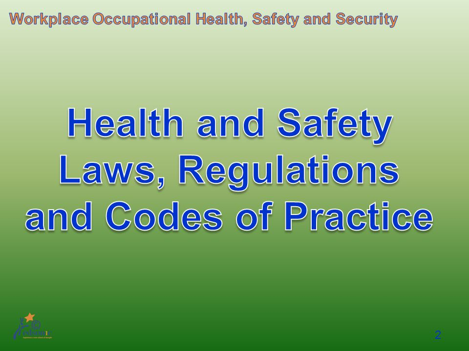 Health and Safety Laws, Regulations and Codes of Practice