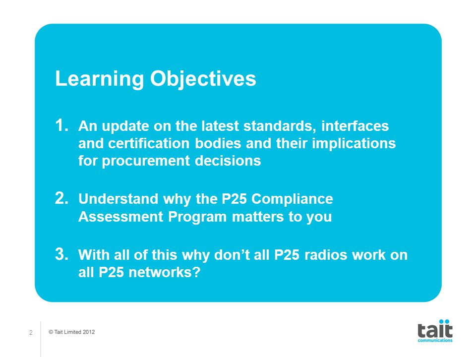 Learning Objectives An update on the latest standards, interfaces and certification bodies and their implications for procurement decisions.