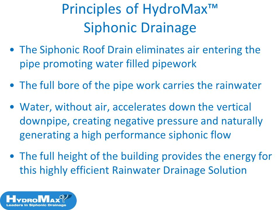 Principles of HydroMax™ Siphonic Drainage