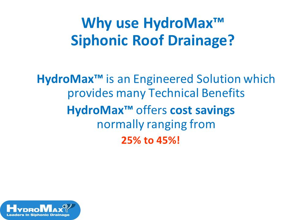 HydroMax™ offers cost savings normally ranging from