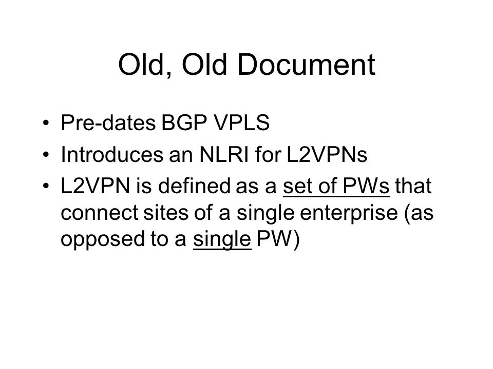 Old, Old Document Pre-dates BGP VPLS Introduces an NLRI for L2VPNs