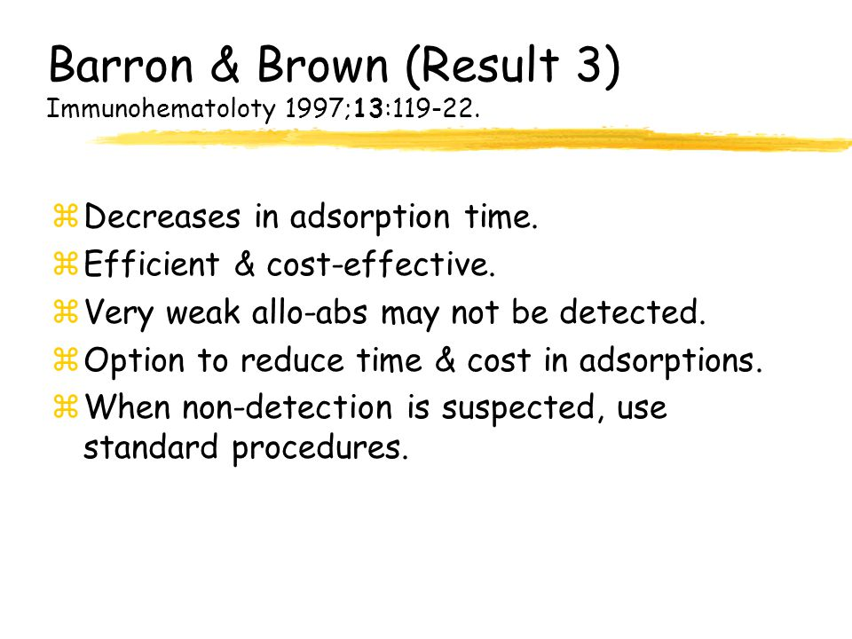 Barron & Brown (Result 3) Immunohematoloty 1997;13:119-22.