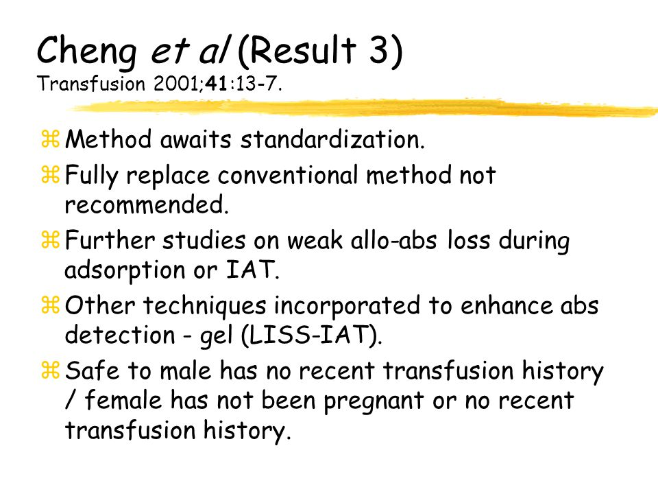 Cheng et al (Result 3) Transfusion 2001;41:13-7.