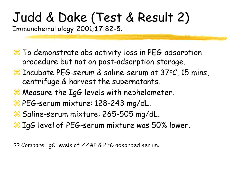 Judd & Dake (Test & Result 2) Immunohematology 2001;17:82-5.