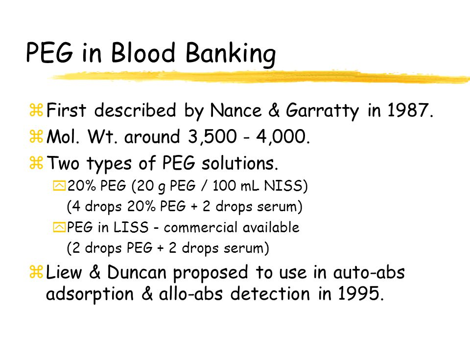 PEG in Blood Banking First described by Nance & Garratty in 1987.