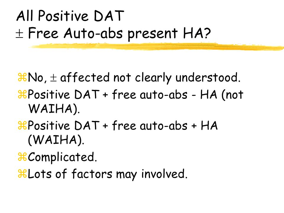 All Positive DAT  Free Auto-abs present HA