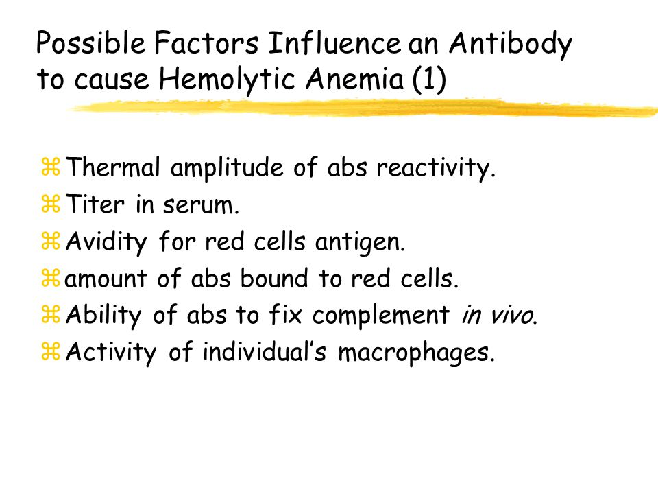 Possible Factors Influence an Antibody to cause Hemolytic Anemia (1)