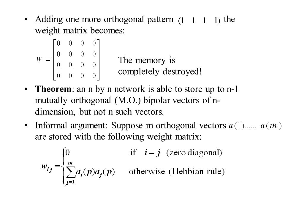Adding one more orthogonal pattern the weight matrix becomes: