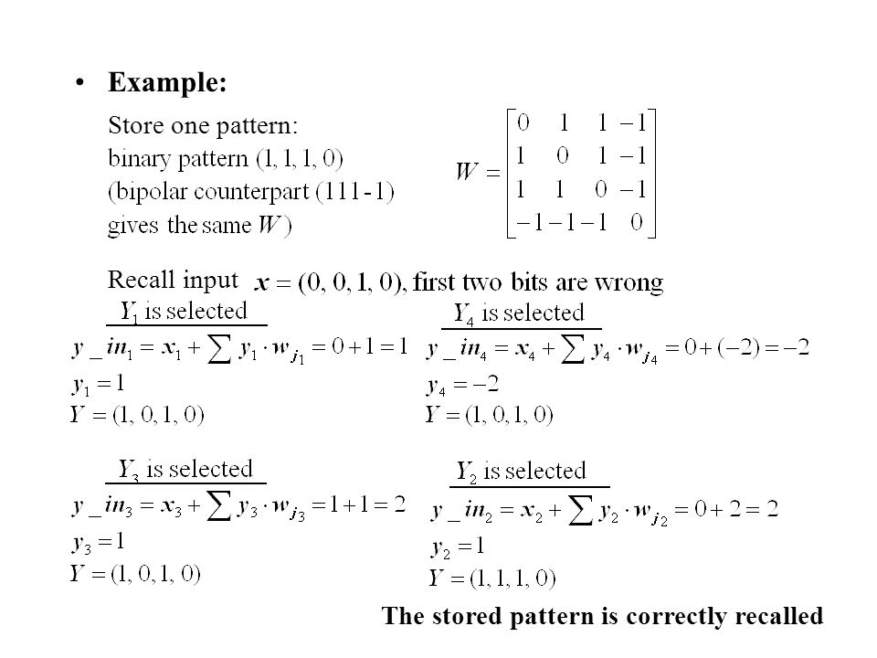 Example: Store one pattern: Recall input
