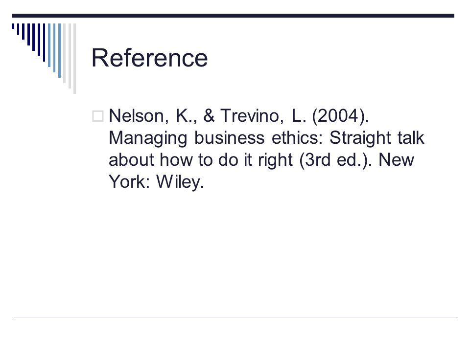 Reference Nelson, K., & Trevino, L. (2004).