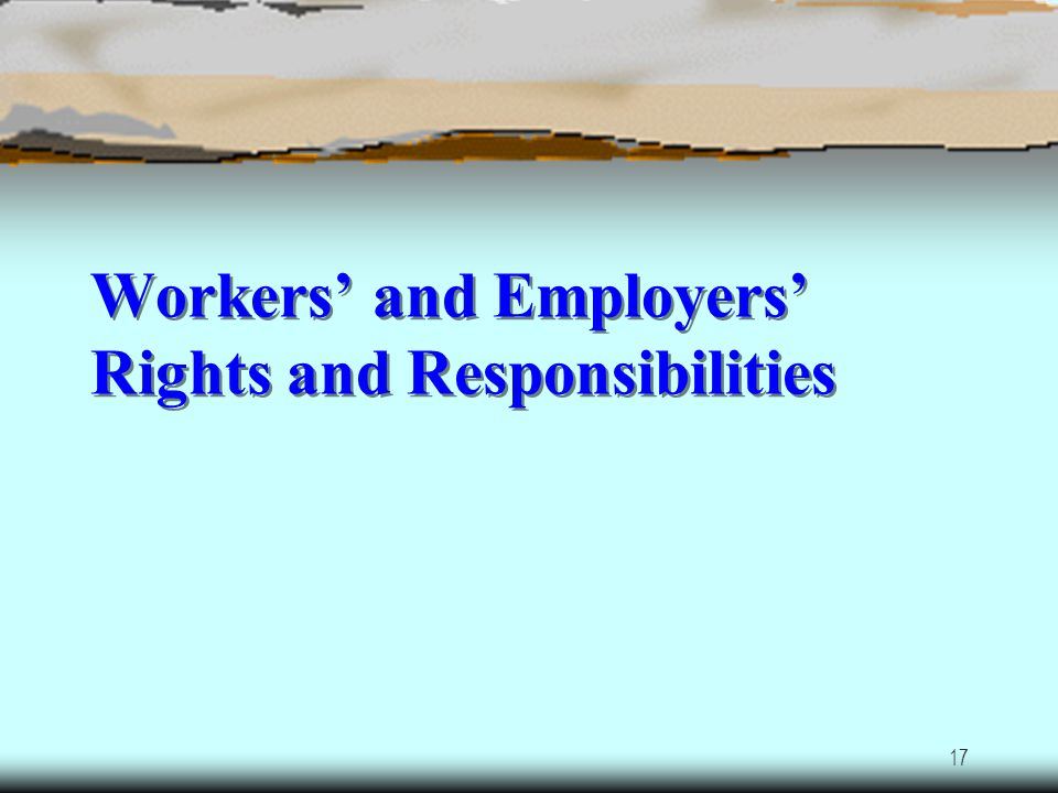 Workers' and Employers' Rights and Responsibilities