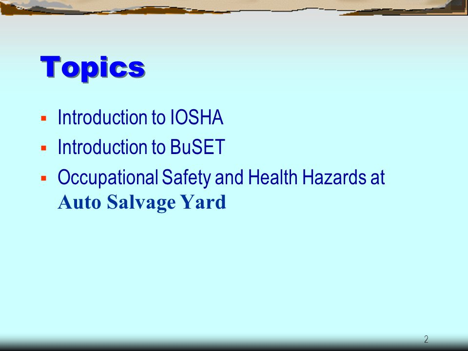 Topics Introduction to IOSHA Introduction to BuSET