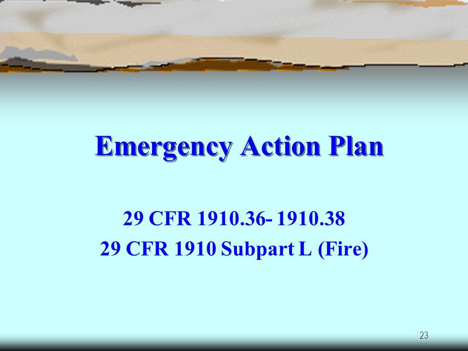 29 CFR 1910.36- 1910.38 29 CFR 1910 Subpart L (Fire)