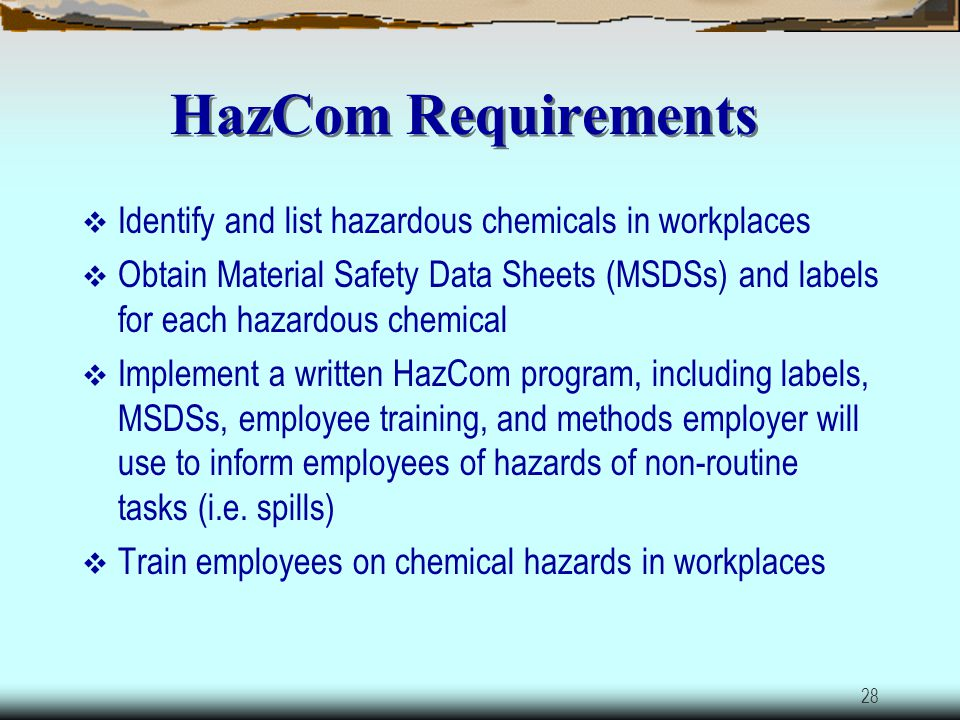 HazCom Requirements Identify and list hazardous chemicals in workplaces.