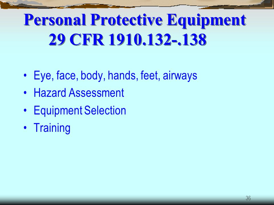 Personal Protective Equipment 29 CFR 1910.132-.138