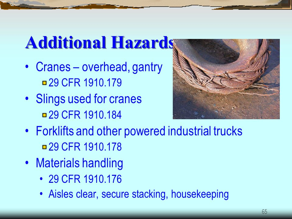 Additional Hazards Cranes – overhead, gantry Slings used for cranes