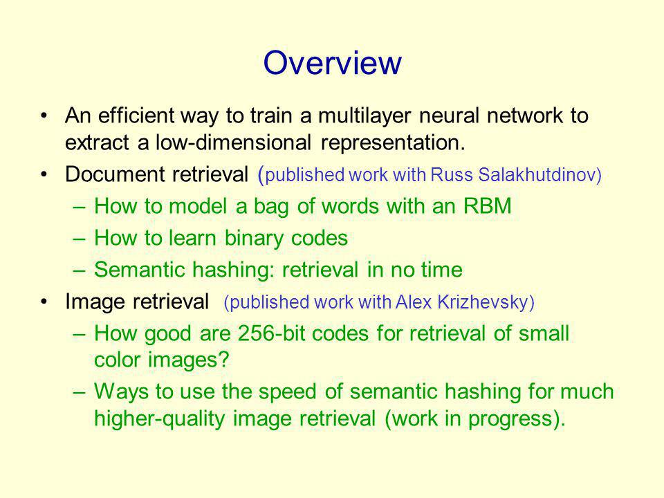 Overview An efficient way to train a multilayer neural network to extract a low-dimensional representation.