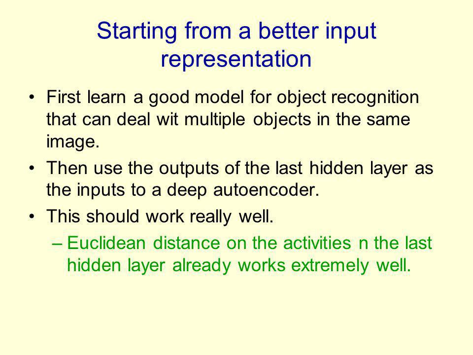 Starting from a better input representation