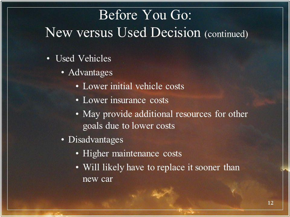 Before You Go: New versus Used Decision (continued)