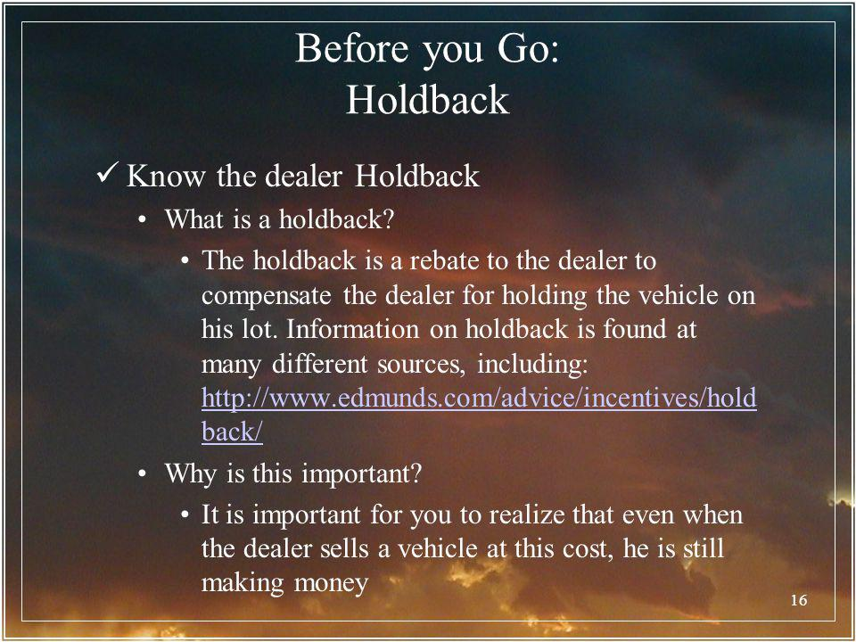 Before you Go: Holdback