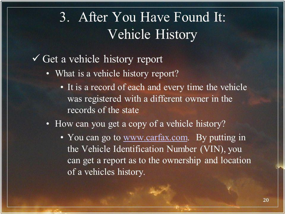 After You Have Found It: Vehicle History
