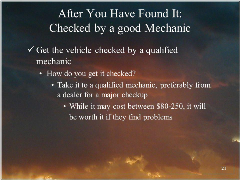 After You Have Found It: Checked by a good Mechanic