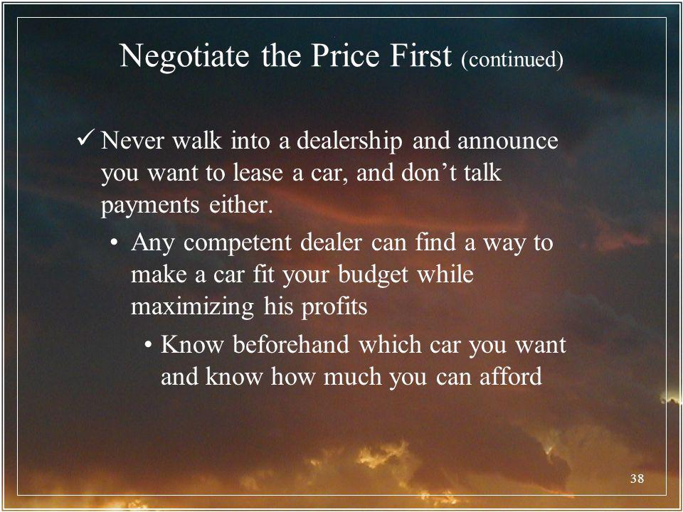 Negotiate the Price First (continued)