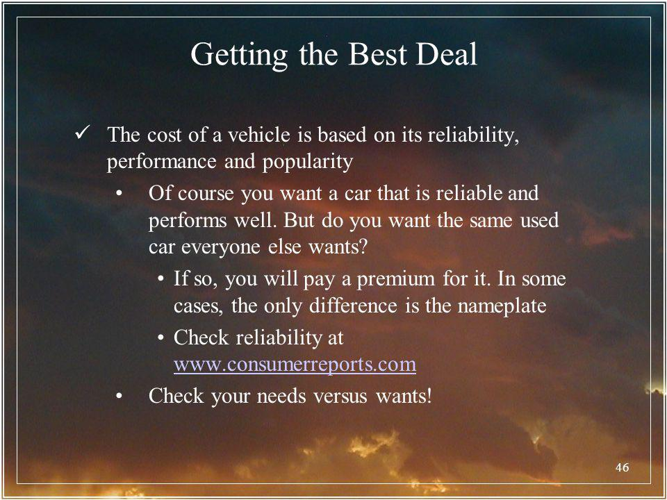 Getting the Best Deal The cost of a vehicle is based on its reliability, performance and popularity.