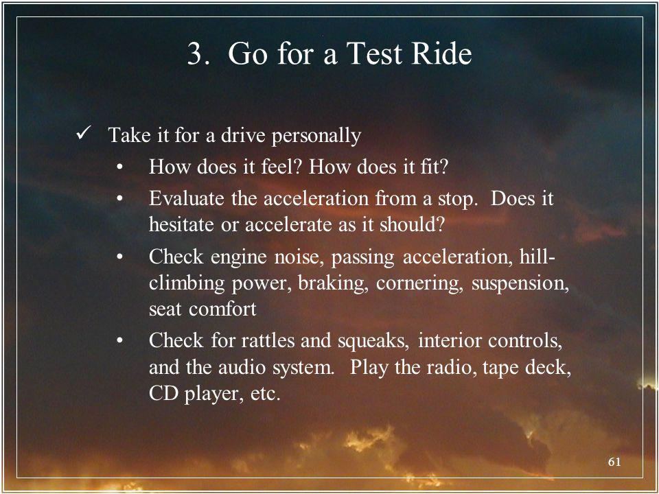3. Go for a Test Ride Take it for a drive personally