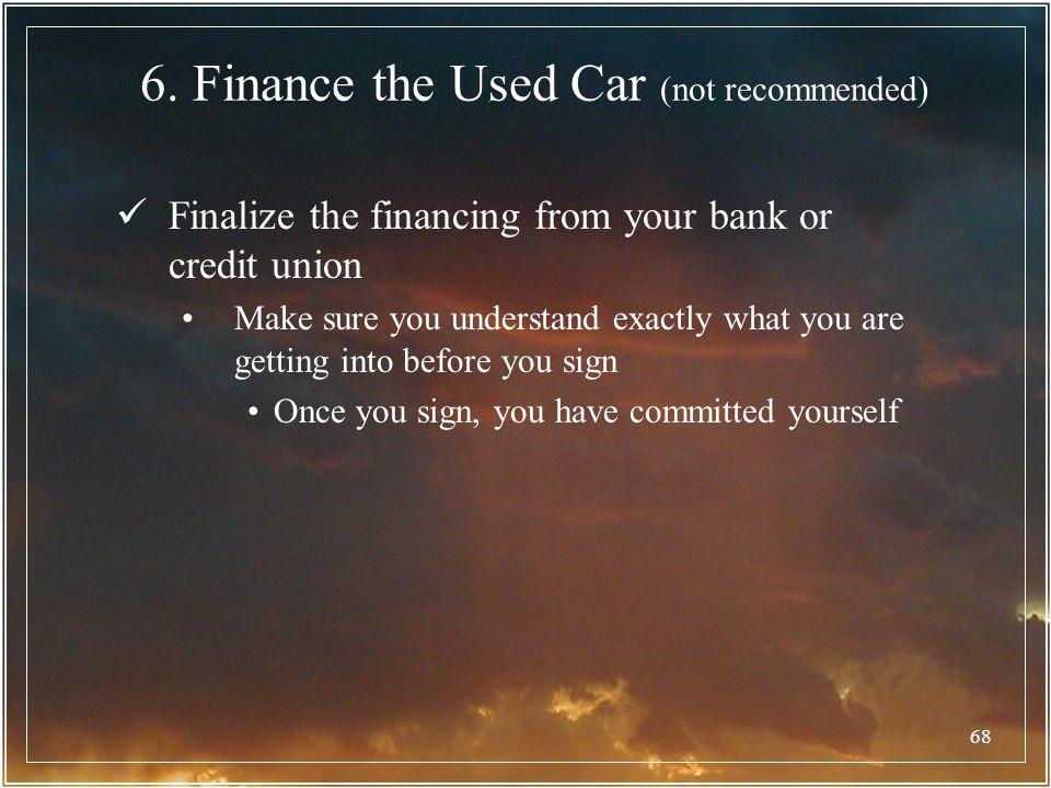 6. Finance the Used Car (not recommended)