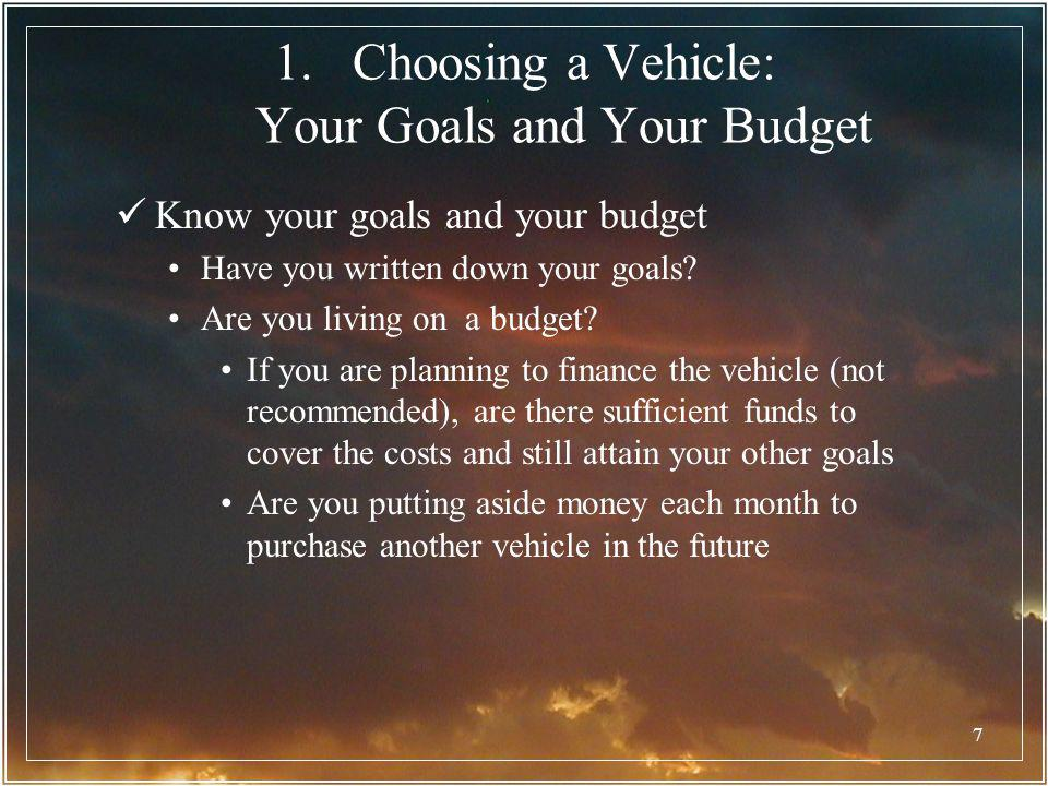 Choosing a Vehicle: Your Goals and Your Budget