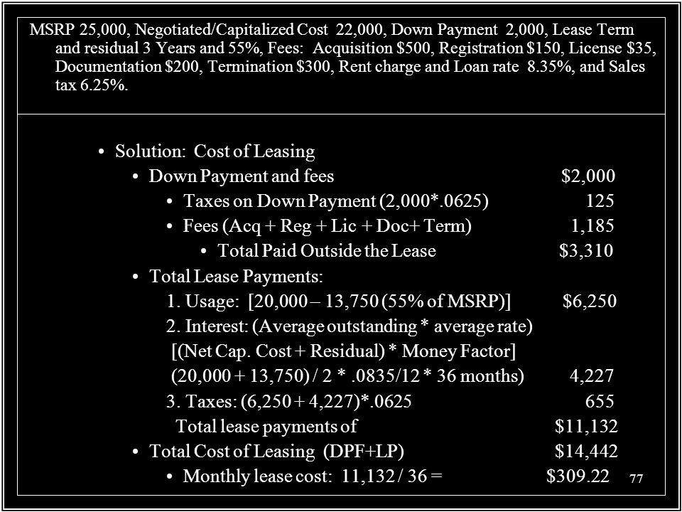 Solution: Cost of Leasing Down Payment and fees $2,000