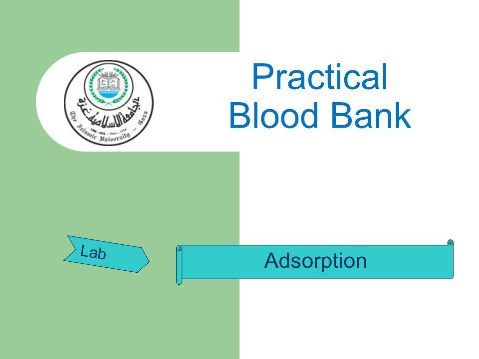 Practical Blood Bank Lab Adsorption