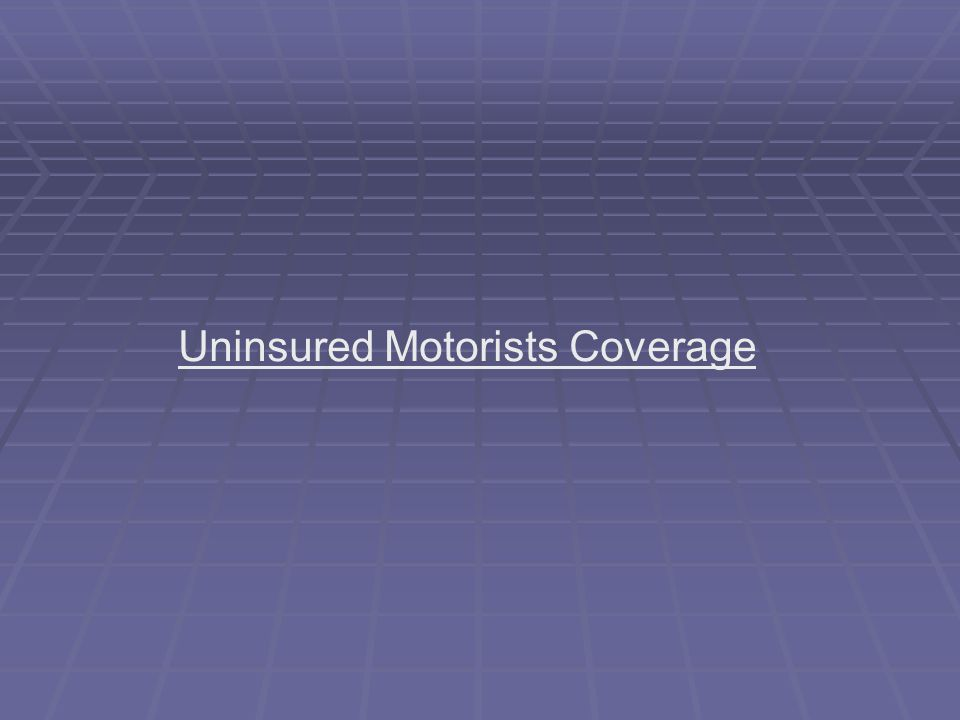 Uninsured Motorists Coverage