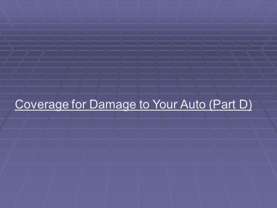 Coverage for Damage to Your Auto (Part D)