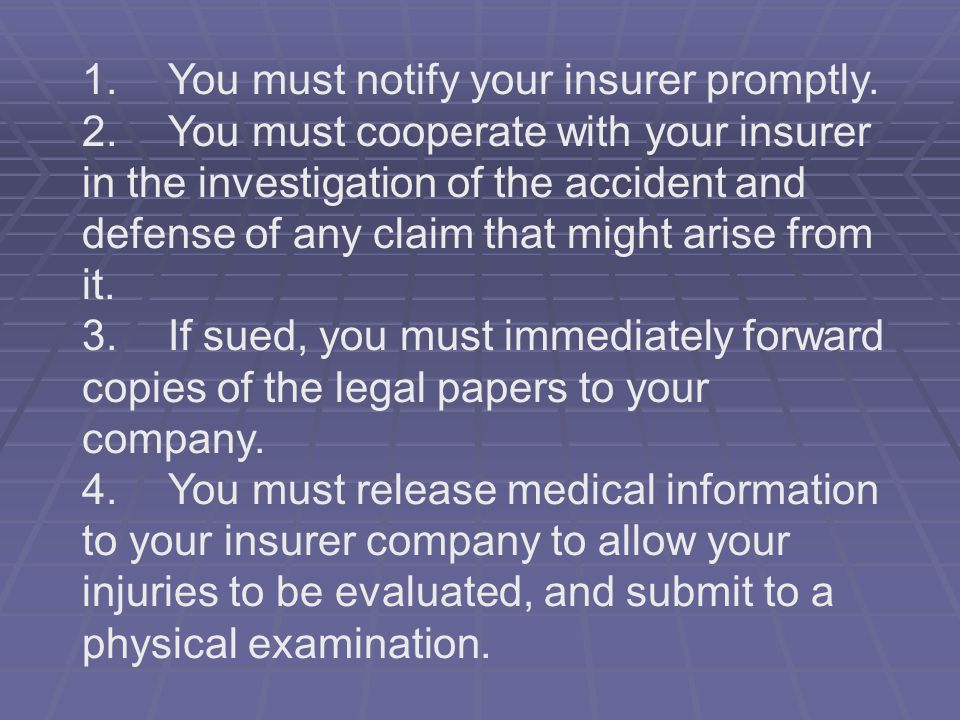 1. You must notify your insurer promptly.