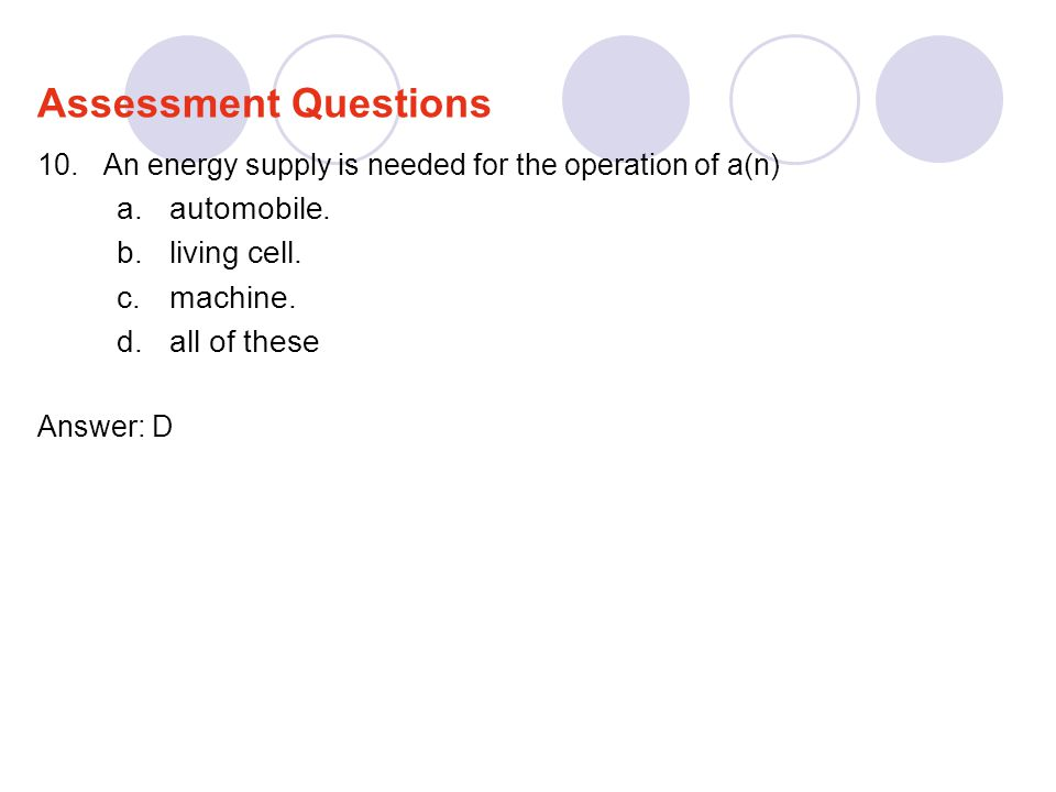 Assessment Questions automobile. living cell. machine. all of these