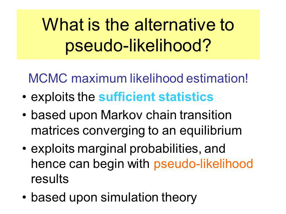 What is the alternative to pseudo-likelihood