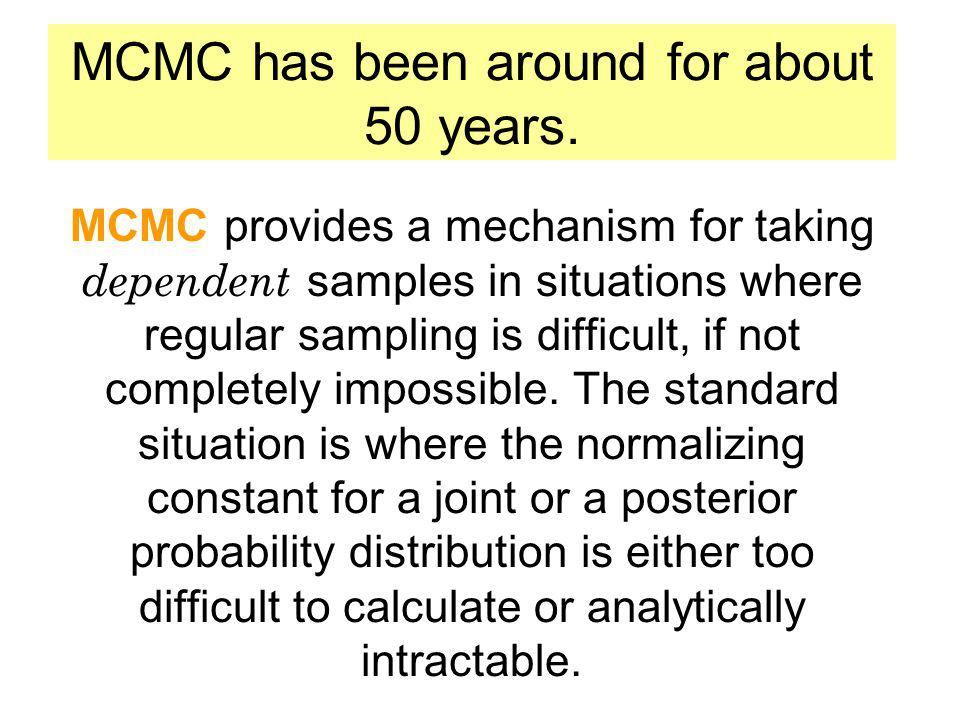 MCMC has been around for about 50 years.