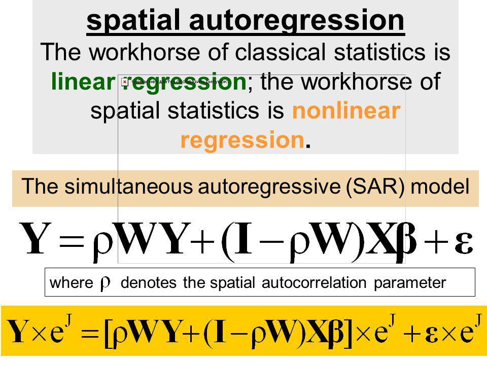 The simultaneous autoregressive (SAR) model