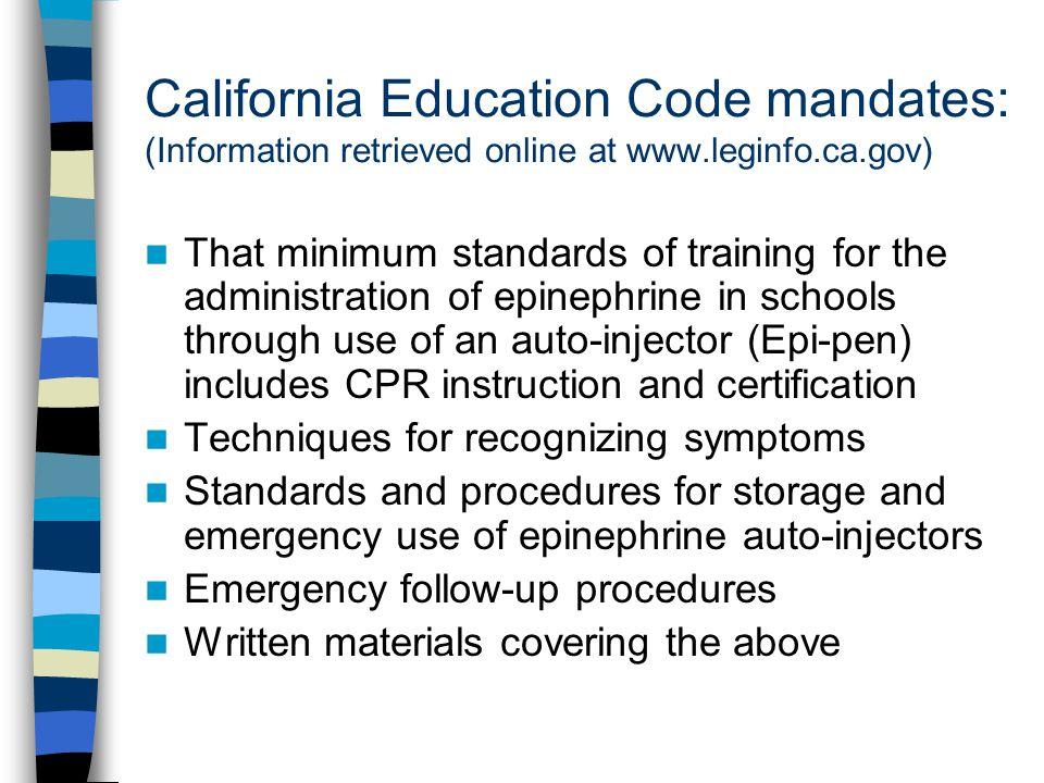 California Education Code mandates: (Information retrieved online at www.leginfo.ca.gov)