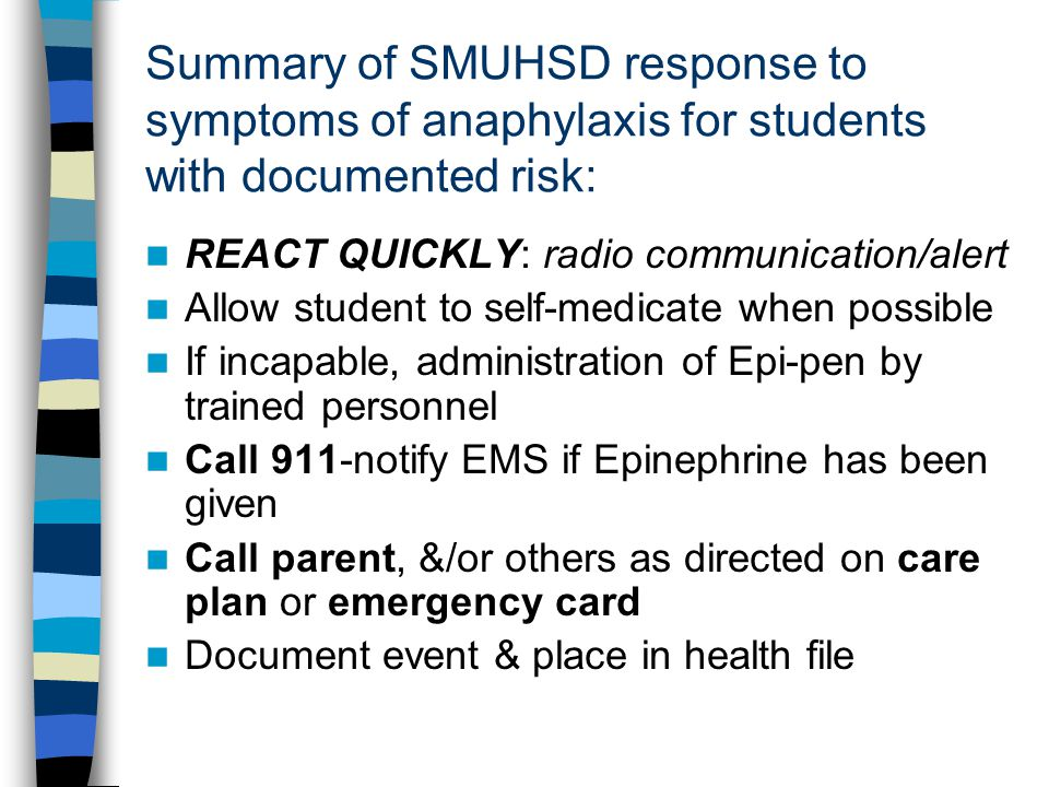 Summary of SMUHSD response to symptoms of anaphylaxis for students with documented risk: