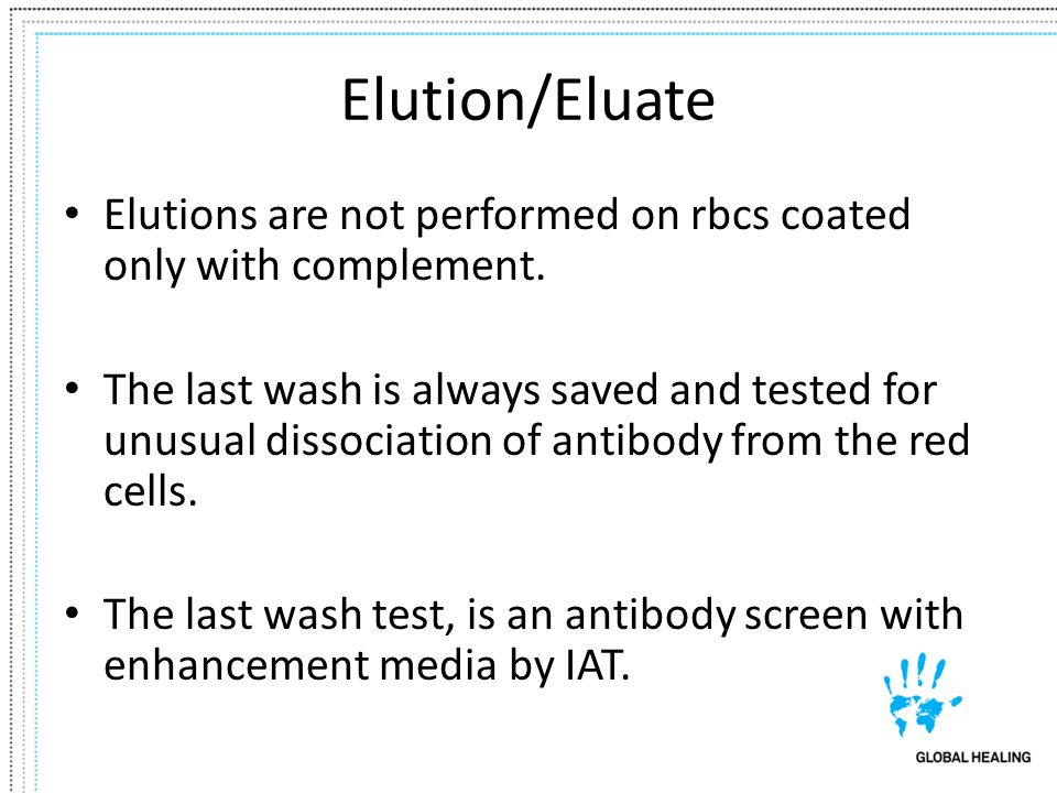 Elution/Eluate Elutions are not performed on rbcs coated only with complement.