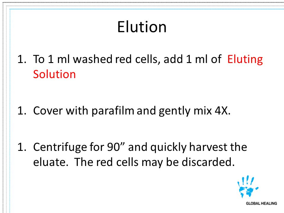 Elution To 1 ml washed red cells, add 1 ml of Eluting Solution