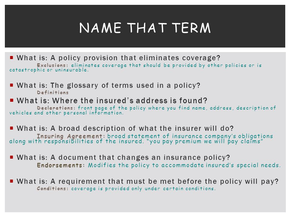 Name That term What is: Where the insured's address is found