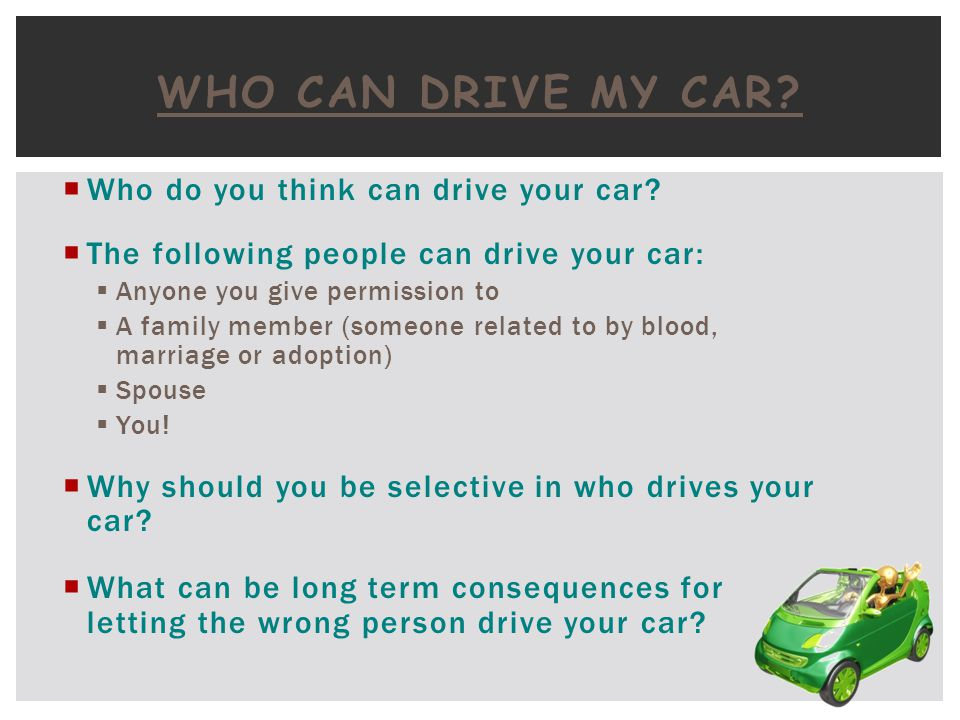 Who Can Drive My Car Who do you think can drive your car