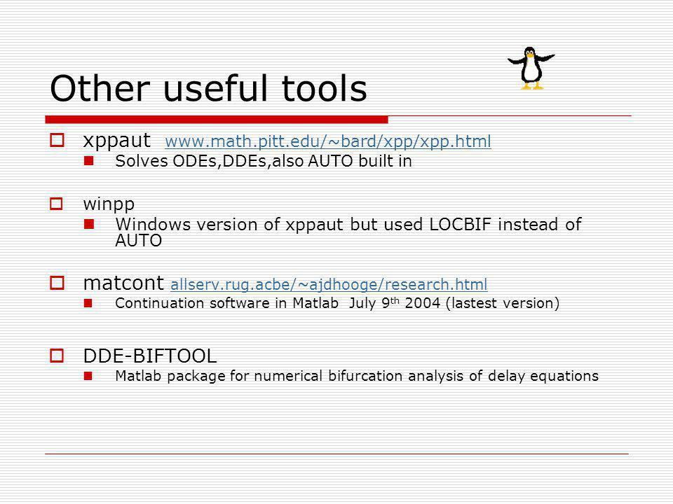 Other useful tools xppaut www.math.pitt.edu/~bard/xpp/xpp.html