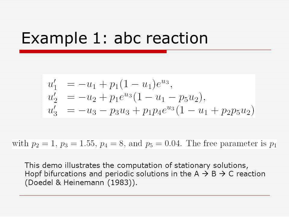 Example 1: abc reaction This demo illustrates the computation of stationary solutions,