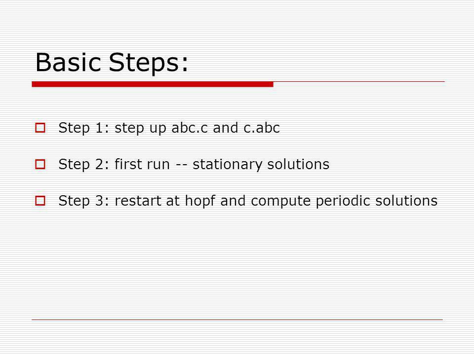 Basic Steps: Step 1: step up abc.c and c.abc