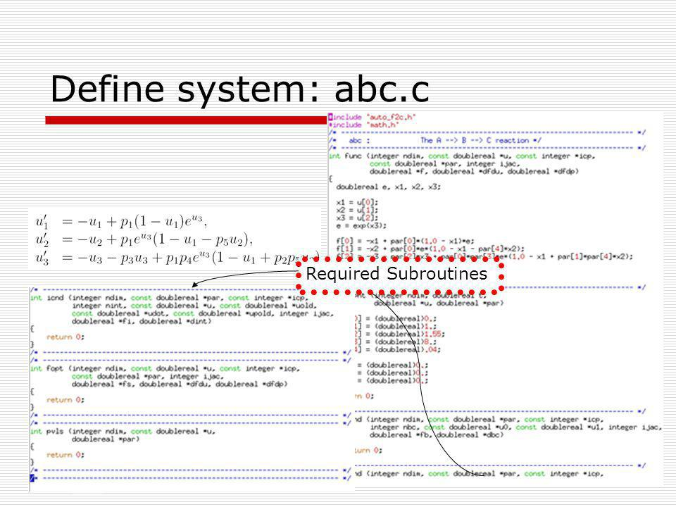 Define system: abc.c Required Subroutines Parameters